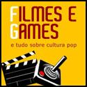 FILMES E GAMES
